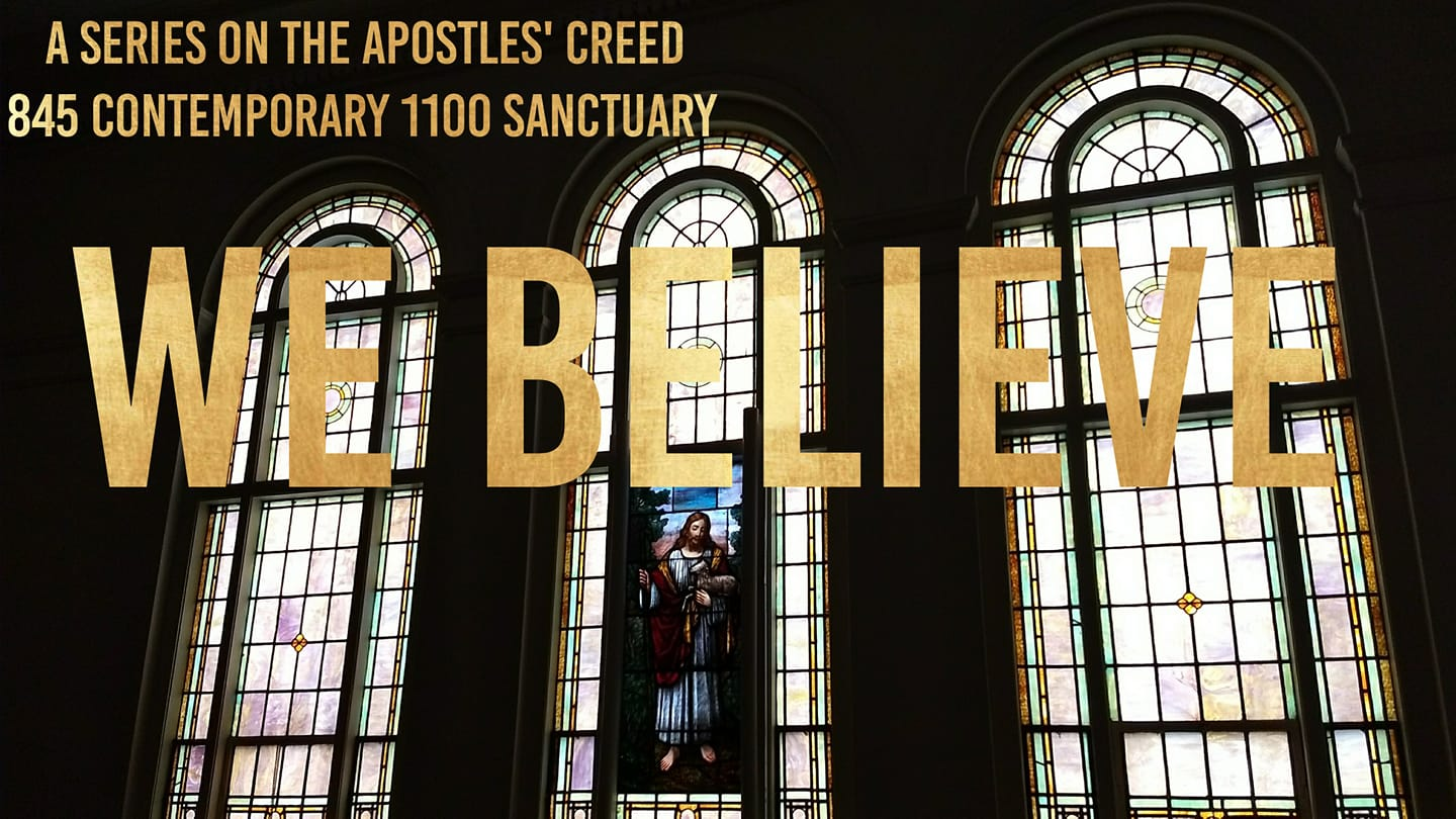 We Believe: Crucified
