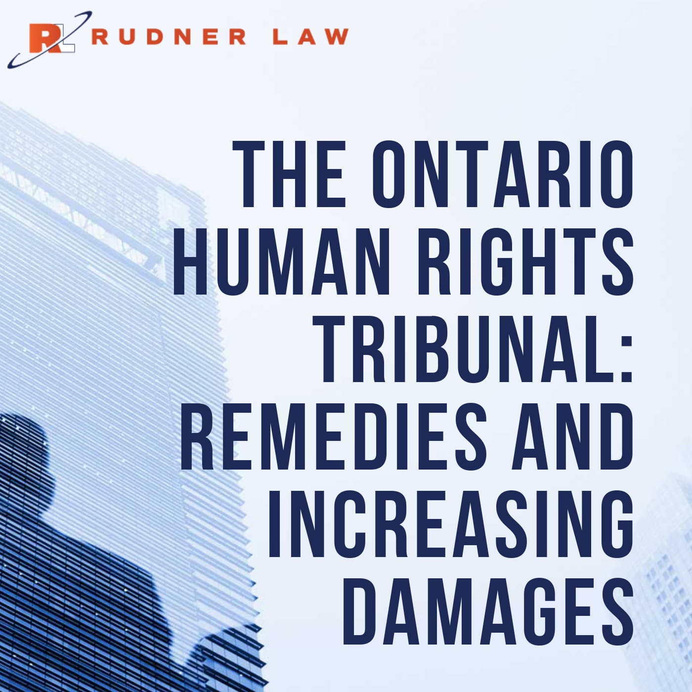 Audio: The Ontario Human Rights Tribunal: Remedies and Increasing Damages