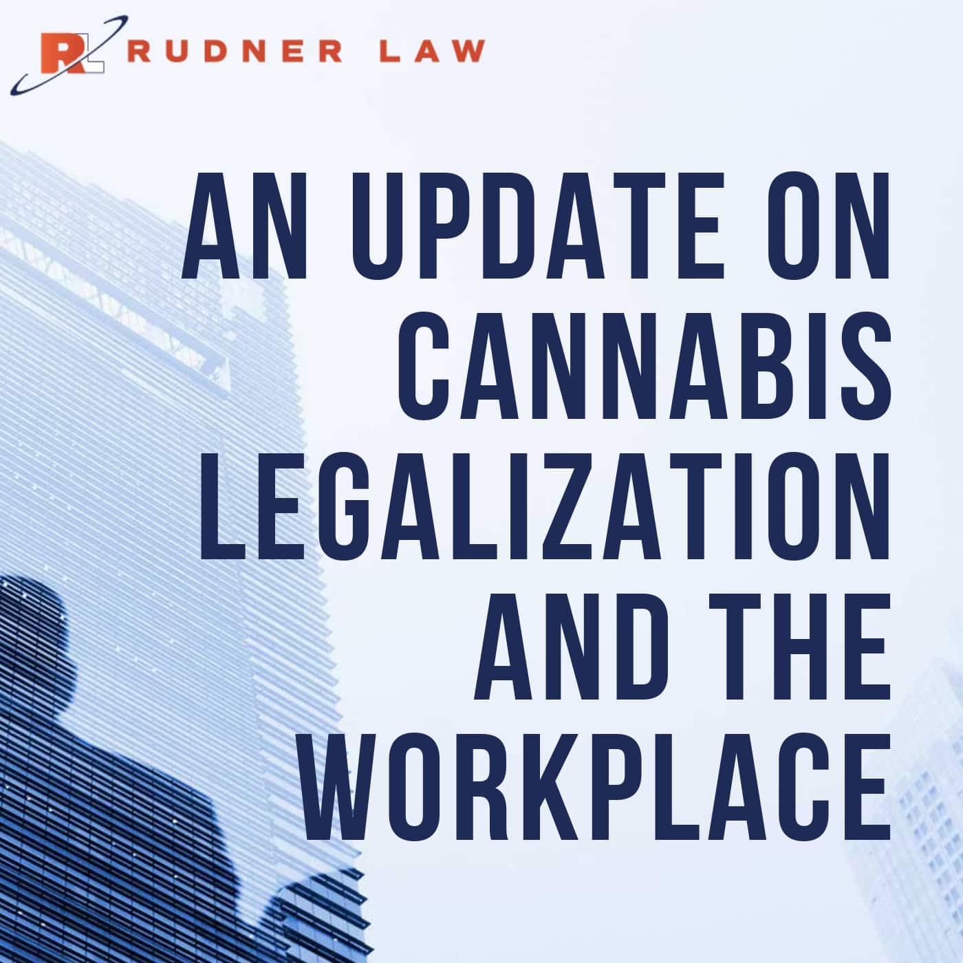 Audio: Fire Away - An Update on Cannabis Legalization and the Workplace