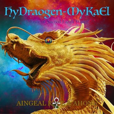 308: HyDragen MyKaEl - Realizations From Drinking Sacred Water!