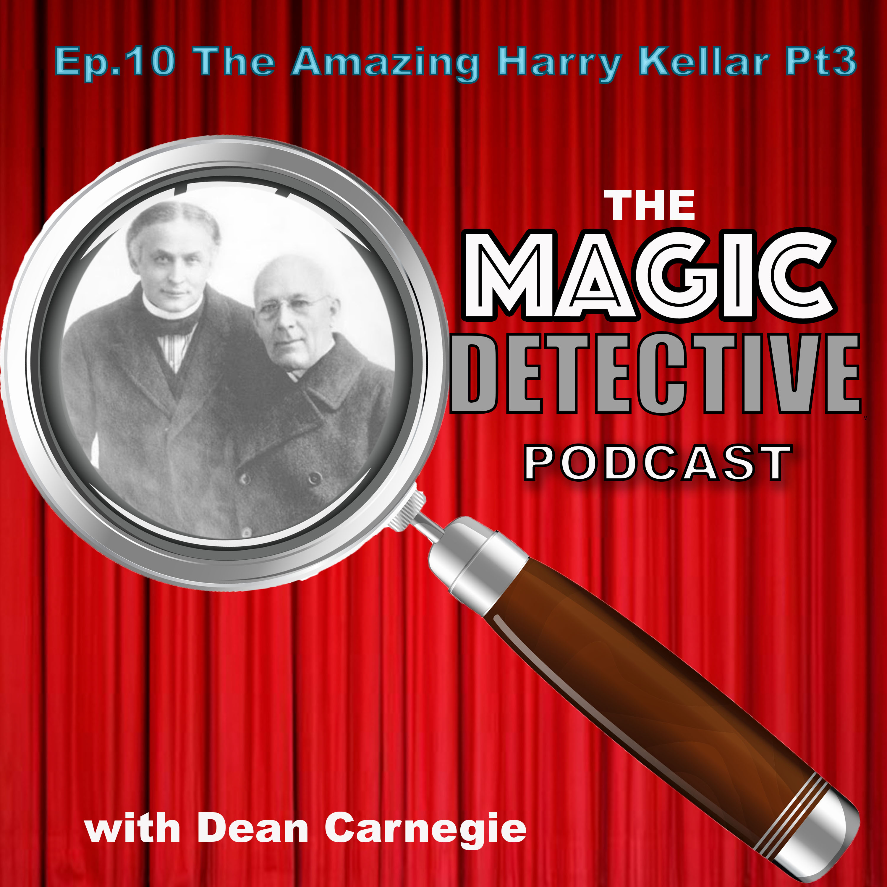 Magic Detective Podcast Episode 10 - Harry Kellar Part 3
