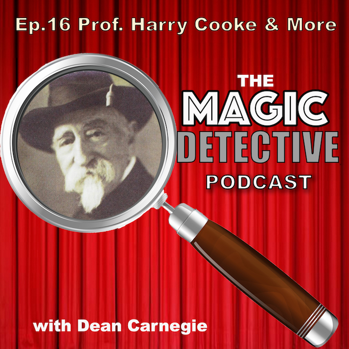 The Magic Detective Podcast Ep 16 - Harry Cooke Civil War Magician