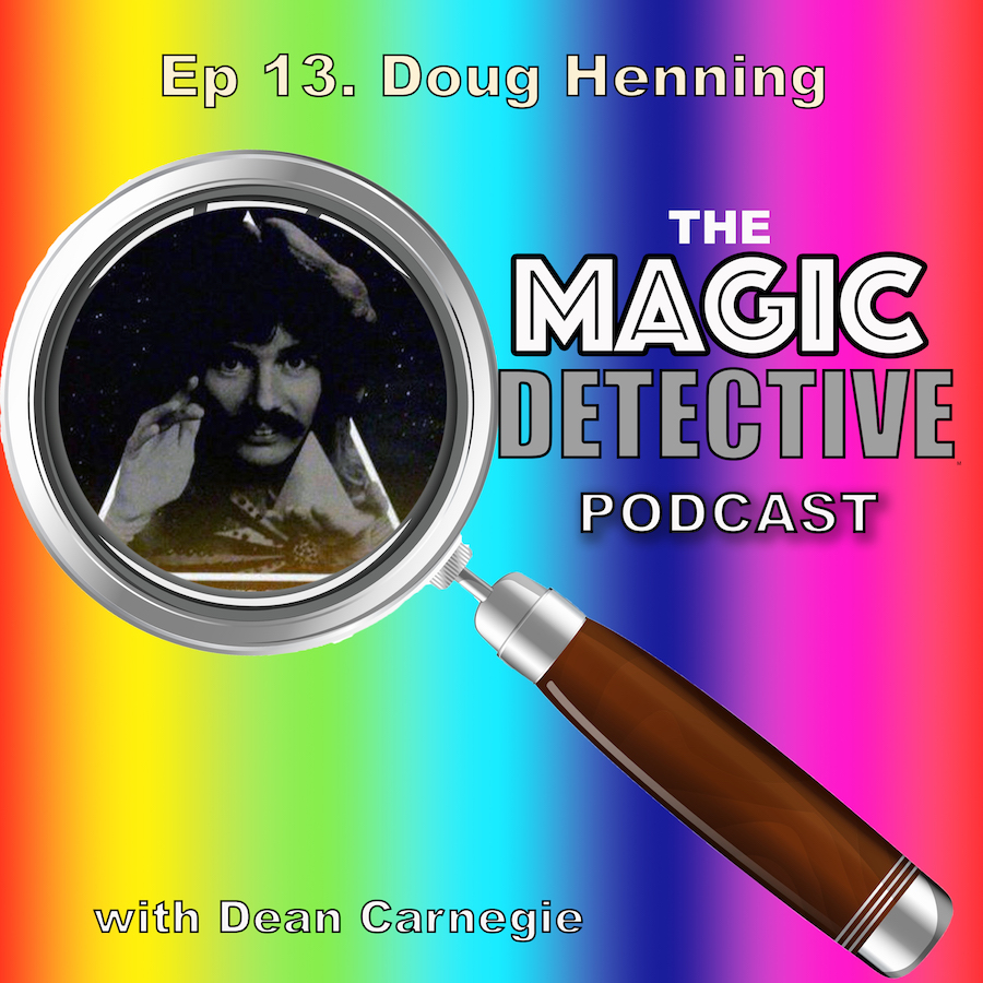 Ep 13 Tribute and Recollections of Doug Henning