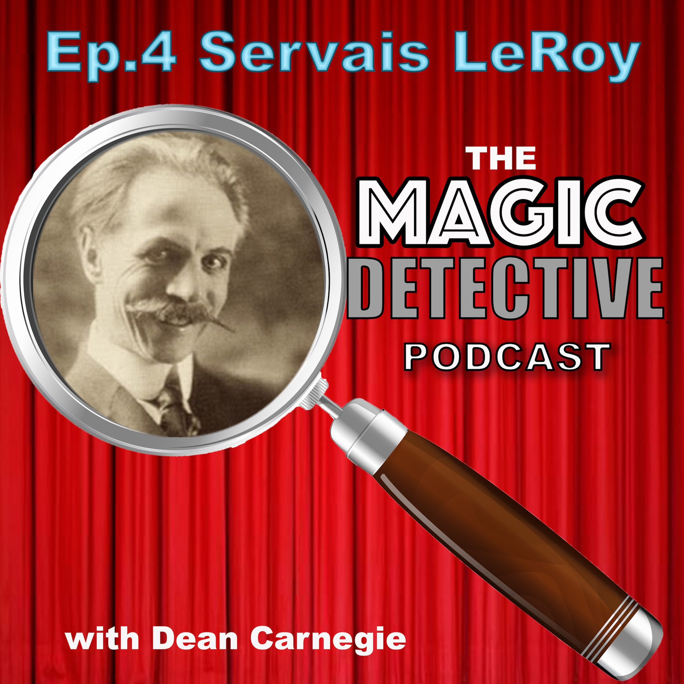 Magic Detective Podcast Ep 4 - Servais LeRoy