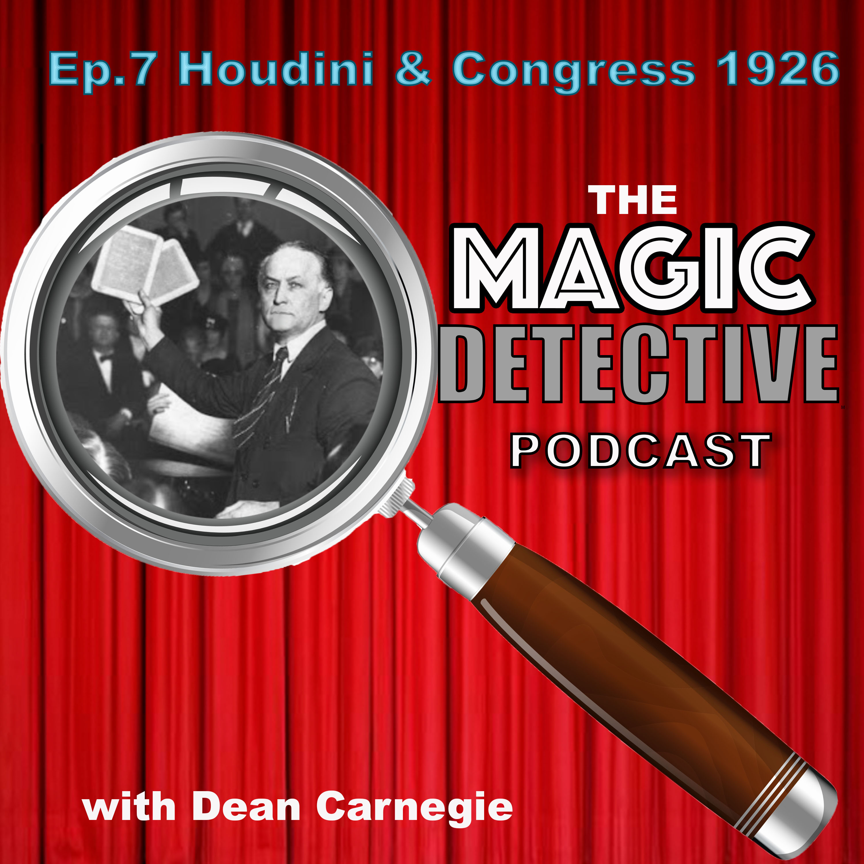 Episode 7 Houdini & Congress 1926