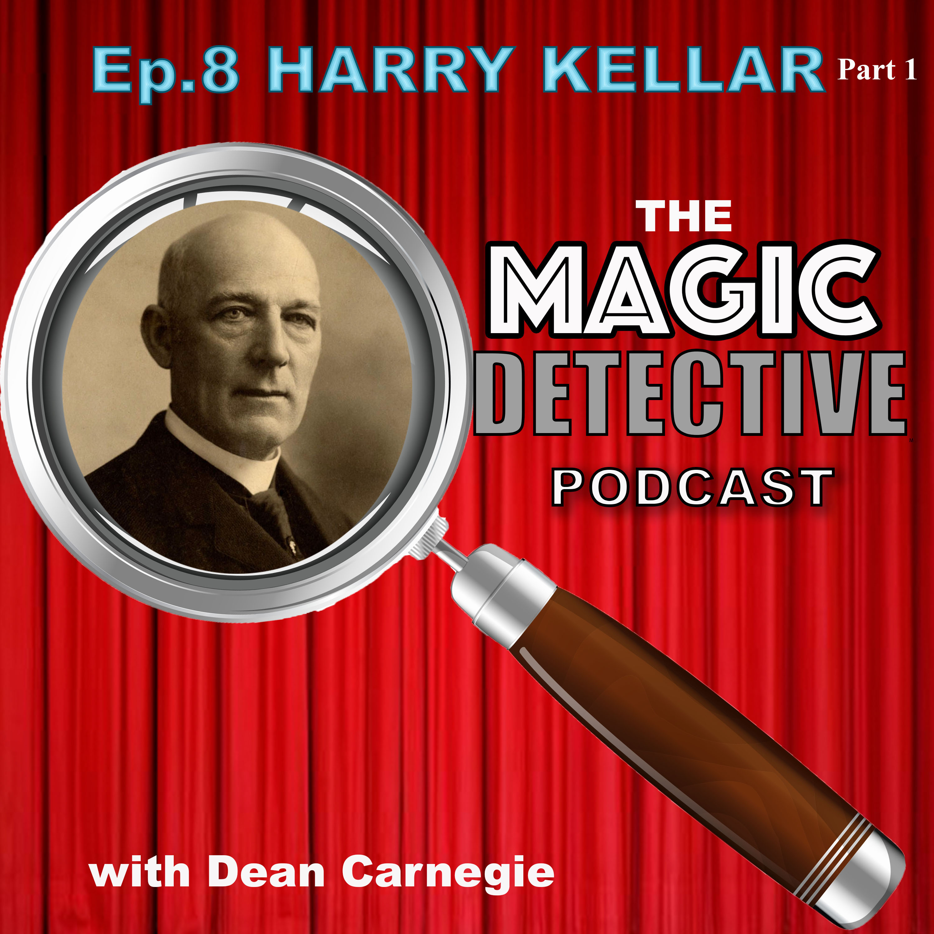 Episode 8 The Amazing Harry Kellar