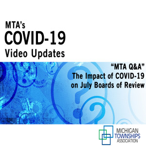MTA Q&A: The Impact of COVID-19 on July Boards of Review (audio-only)