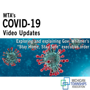 """MTA's COVID-19 Update: Exploring & explaining Gov. Whitmer's """"Stay Home, Stay Safe"""" executive order (audio only)"""