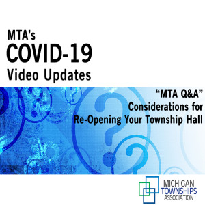 MTA Q&A - Considerations for Re-Opening Your Township Hall (audio-only)