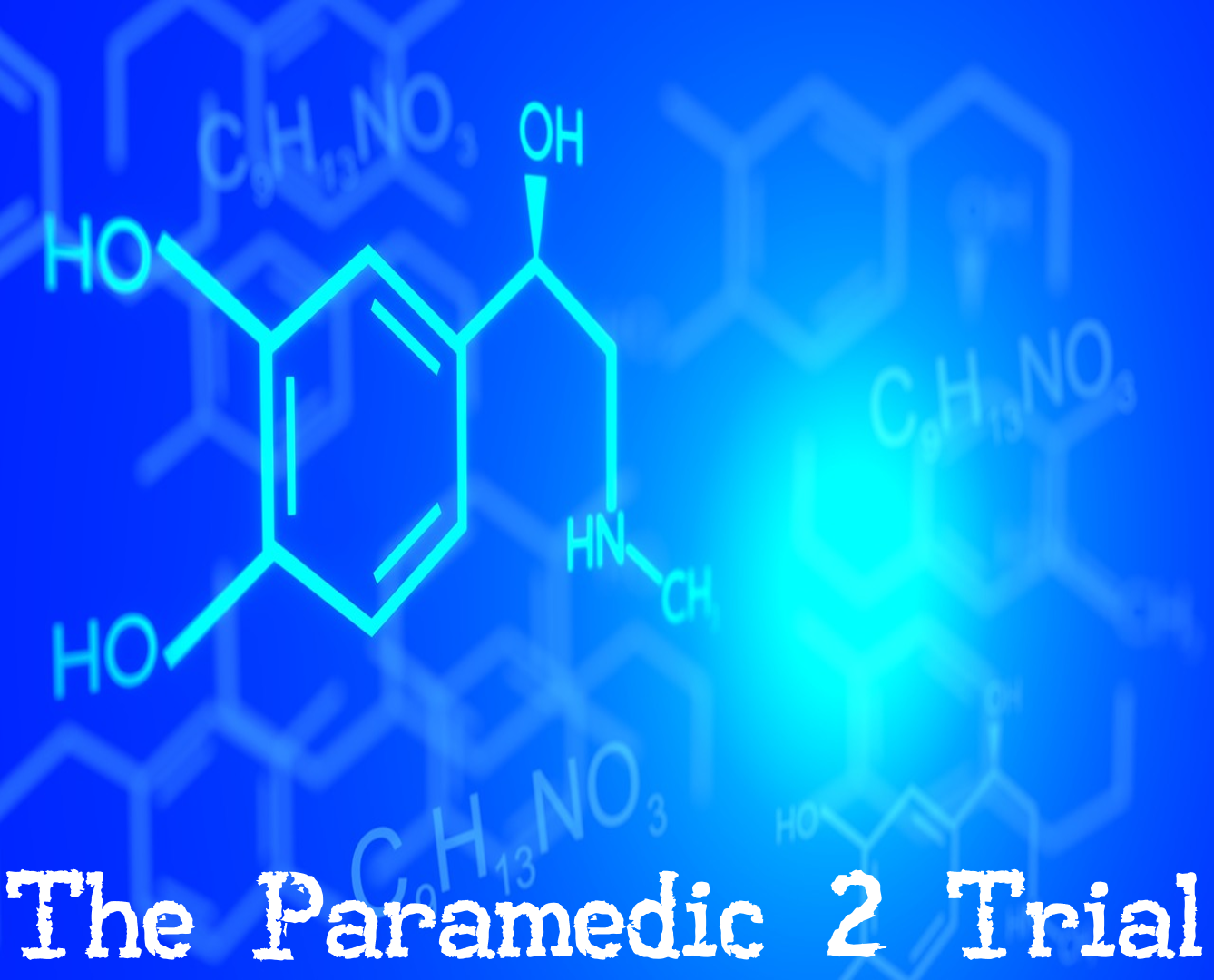 Epinephrine in Out of Hospital Cardiac Arrest- The PARAMEDIC-2 Trial
