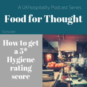 S5 Ep3 - Tips to getting a 5* Hygiene Rating Score
