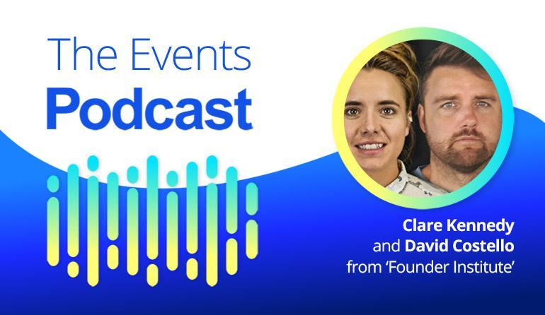 How to get 100+ attendees to come to your meetup with Clare Kennedy and David Costello from 'Founder Institute'