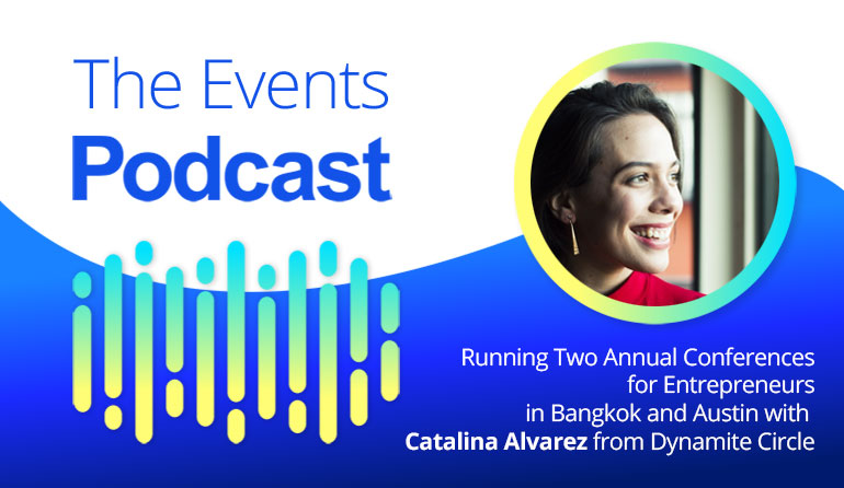 Running Two Annual Conferences for Entrepreneurs in Bangkok and Austin with Catalina Alvarez from Dynamite Circle