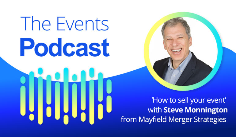 'How to sell your event' with Steve Monnington from Mayfield Merger Strategies
