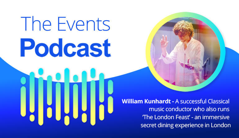 William Kunhardt - A successful Classical music conductor who also runs 'The London Feast' - an immersive secret dining experience in London