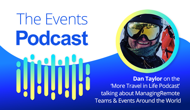 Dan Taylor on the 'More Travel in Life Podcast' talking about Managing Remote Teams & Events Around the World