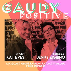 Gaudy Positive Ep 108 - Danielle Perez and Alex Locust on Gaudy Disability