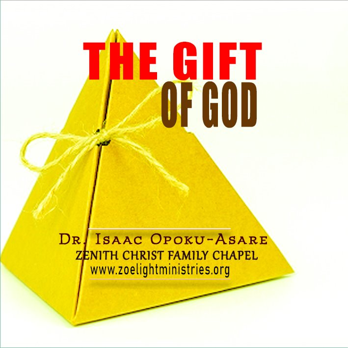 The Gift Of God - By Dr Isaac Opoku Asare