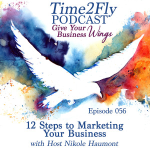 12 Steps to Marketing Your Business with Host Nikole Haumont - Episode 056