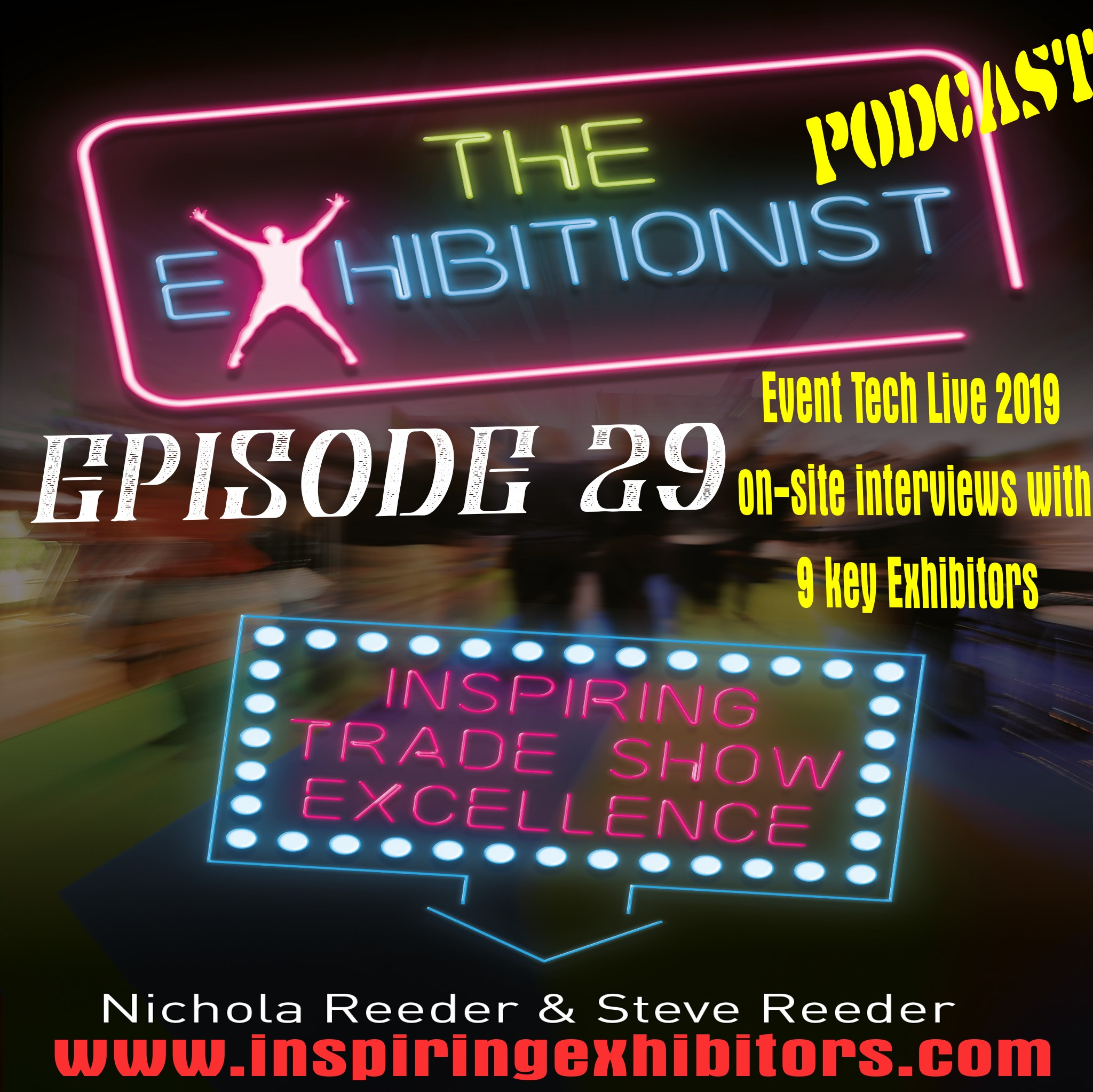 The Exhibitionist Podcast Episode 29 - 10 Exhibitors Interviewed Live at Event Tech Live 2019
