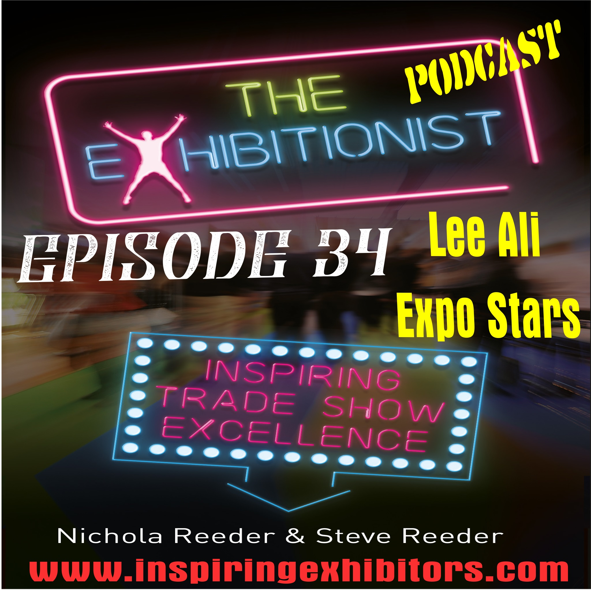 The Exhibitionist Podcast Episode 34 - Lee Ali - MD Expo Stars