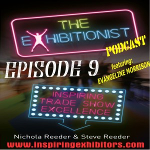 The Exhibitionist Podcast Episode 9  - Featuring Evangeline Morrison - How to attract and nurture young talent into the Event Industry