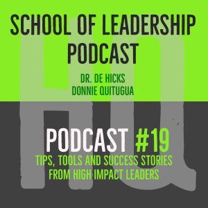 HQ The School of Leadership:  Remember Why You Started  Podcast #19