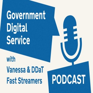 Government Digital Service Podcast #21: The DDaT Fast Stream at GDS