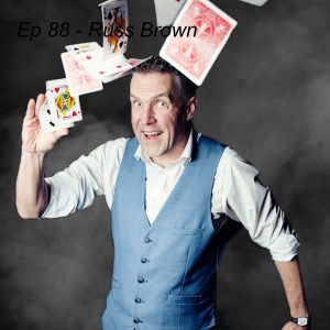 Ep 88 - Russ Brown