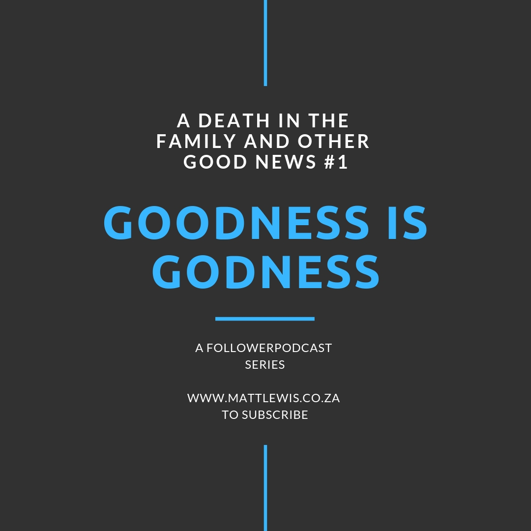 Goodness is Godness.