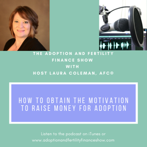 How To Obtain The Motivation To Raise Money For Adoption
