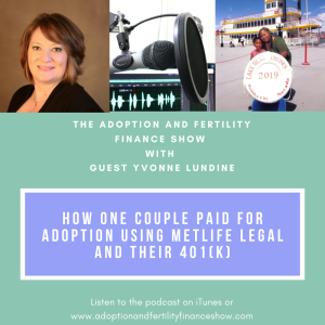 How One Adoptive Couple Paid for Adoption using MetLife Legal and their 401(k)