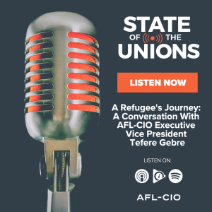 A Refugee's Journey: A Conversation With AFL-CIO Executive Vice President Tefere Gebre