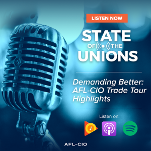 Demanding Better: AFL-CIO Trade Tour Highlights