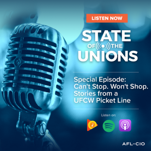 Special Episode: Can't Stop. Won't Shop. Stories from a UFCW Picket Line