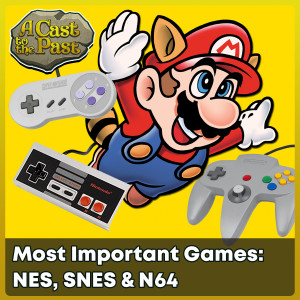 Most Important Games: NES, SNES & N64