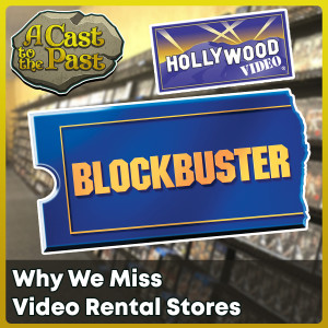 Why We Miss Video Rental Stores