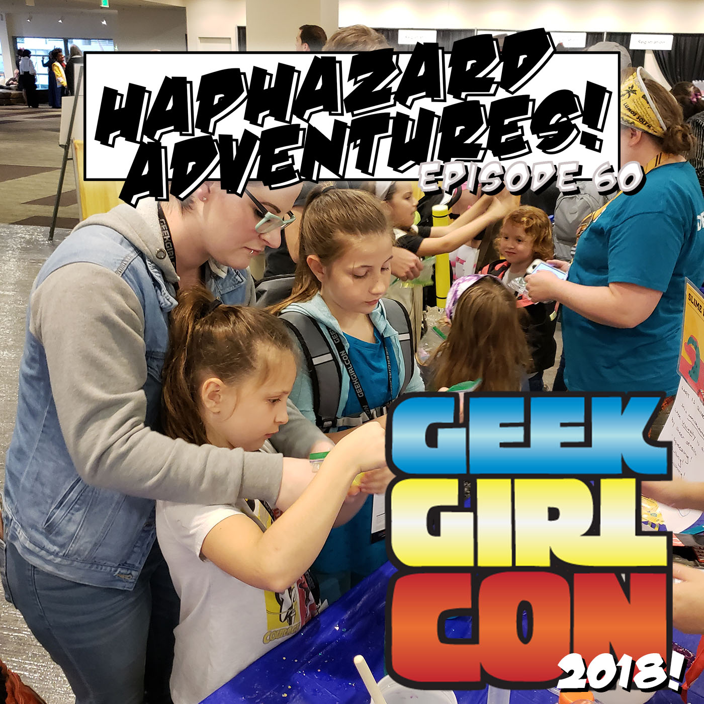 Geek Girl Con 2018! We brought the girls!
