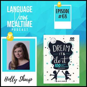 Interview with Holly Sharp, Author of Dream It and Do It, 100 Possibilities, Stories, Real-Life Role Models for Girls and Boys
