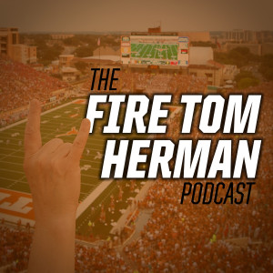 The Fire Tom Herman Podcast: It Is Ash, My Dudes