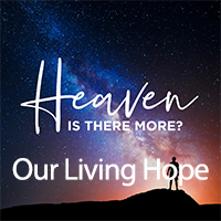 Is There More? Our Living Hope