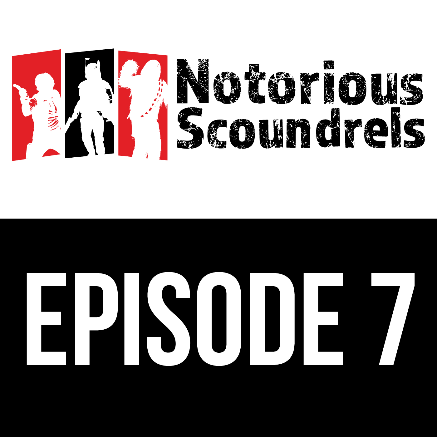 Notorious Scoundrels Episode 7 - I Will Make It Legal