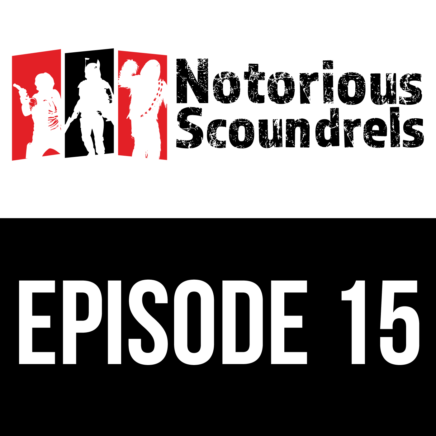 Notorious Scoundrels Episode 15 - The shield will be down in moments