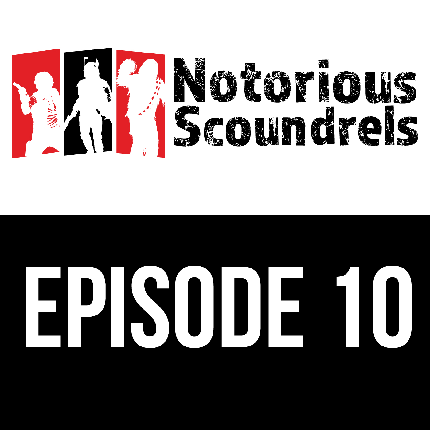 Notorious Scoundrels Episode 10 - New Ways to Pronounce Them… with Garnanana