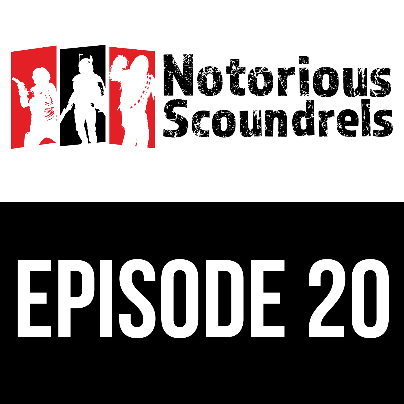 Notorious Scoundrels Episode 20 - Always Two, There Are