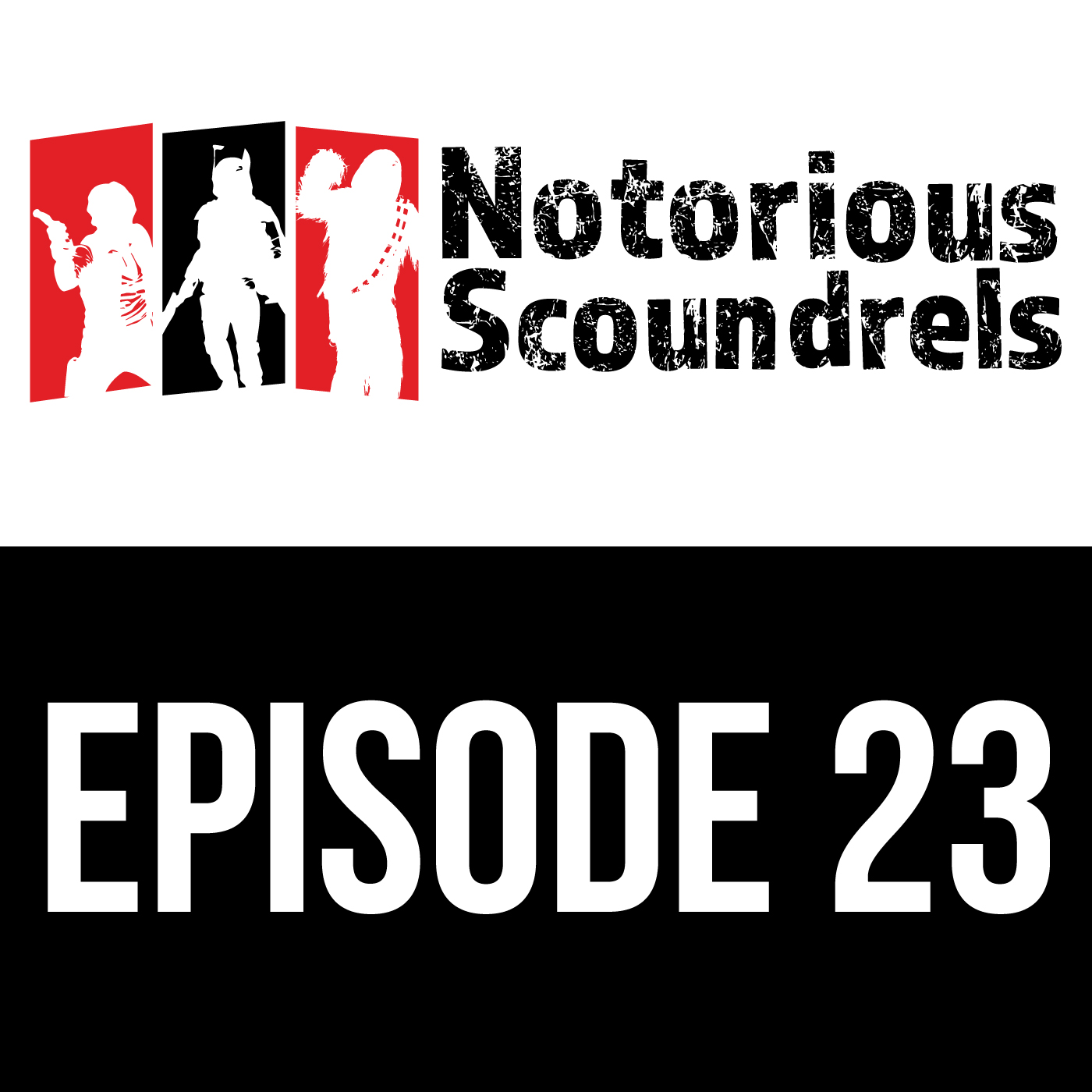 Notorious Scoundrels Ep 23 - Objective Secured