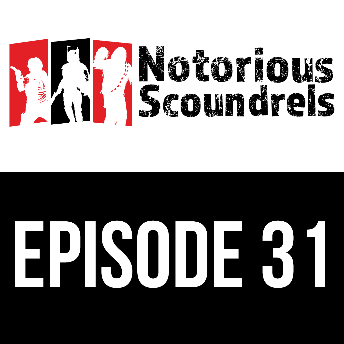 Notorious Scoundrels Ep 31 - There is Another Skywalker