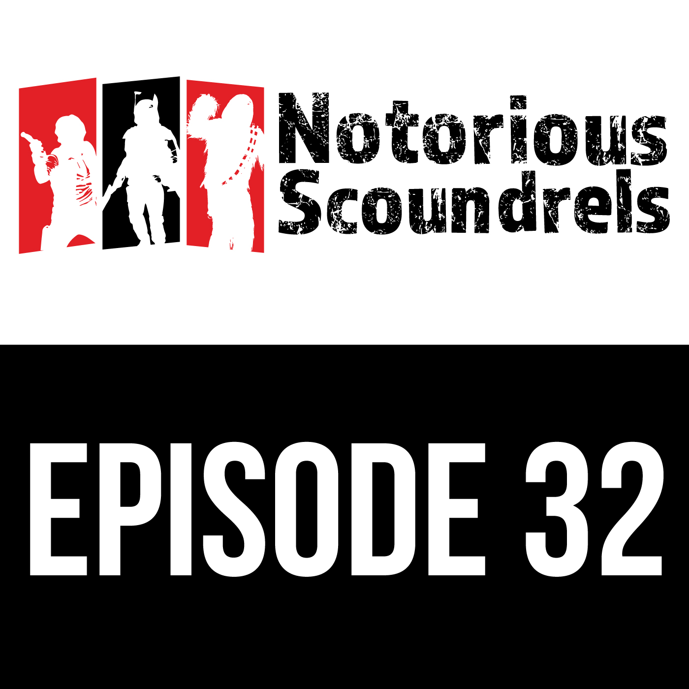 Notorious Scoundrels Ep 32 - He's No Good to me Dead