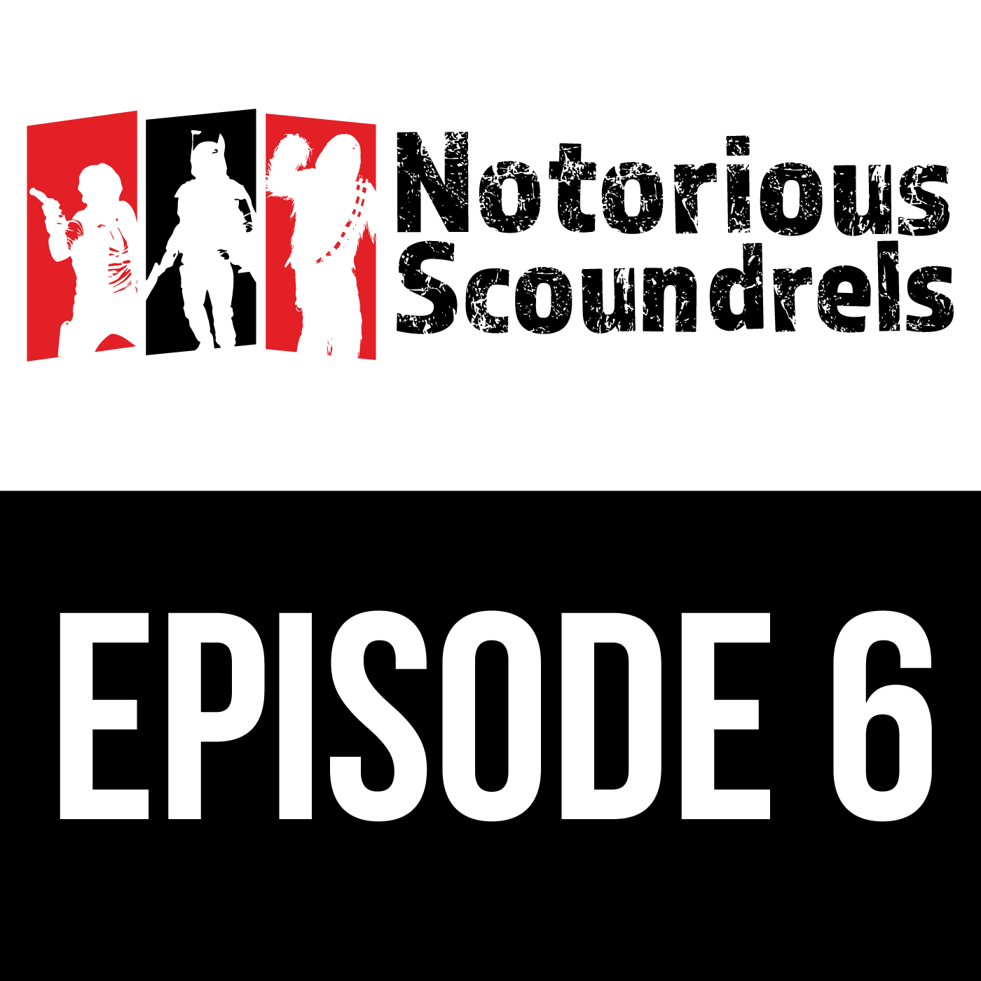 Notorious Scoundrels Episode 6 - Rebellions Are Built on Hope