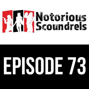 Notorious Scoundrels Ep 73 - Shooting the Moon with Luke Eddy